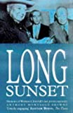 Long sunset : memoirs of Winston Churchill's last private secretary / Anthony Montague Browne ; with a foreword by The Lady Soames