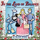 In the Land of Balance: A Fairy Tale for…