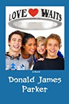 Love Waits by Donald James Parker