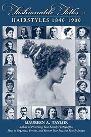 Fashionable Folks Hairstyles 1840-1900 de…