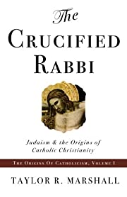 The Crucified Rabbi: Judaism and the Origins…