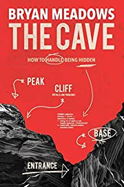 The Cave: How to Handle Being Hidden por…