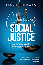 CHASING SOCIAL JUSTICE: How Do We Advance…