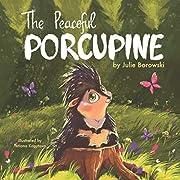 The Peaceful Porcupine de Julie Borowski