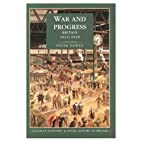 War and Progress: Britain, 1914-45 by Peter…
