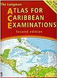The Longman atlas for Caribbean examinations : new CXC study areas section / [atlas advisor, Mike Morrissey]
