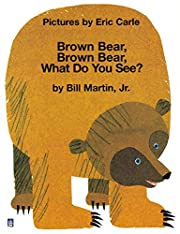 Brown Bear, Brown Bear, What Do You See?…