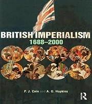 British Imperialism: 1688-2000 de P. J. Cain