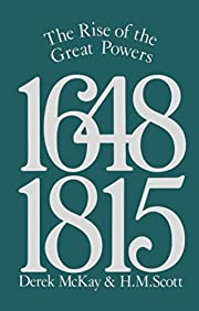 The Rise of the Great Powers 1648 - 1815…