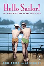 Hello Sailor!: The hidden history of gay…