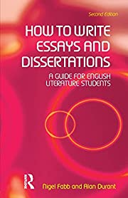 How to Write Essays and Dissertations: A…