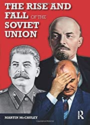 The Rise and Fall of the Soviet Union…