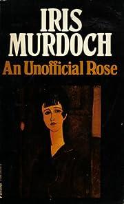 AN Unofficial Rose by Iris Murdoch