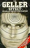 The Geller effect / Uri Geller and Guy Lyon Playfair