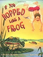 If You Hopped Like A Frog by David M.…