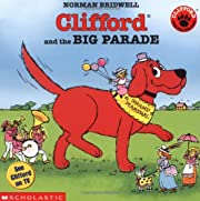 Clifford And The Big Parade by Norman…