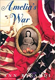 Amelia's War by RINALDI ANN (1999)…