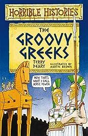The Groovy Greeks (Horrible Histories) av…