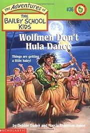 Wolfmen Don't Hula Dance (Bailey School Kids…