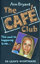 Leah's Nightmare (Cafe Club) by Ann Bryant