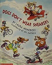 Dogs Don't Wear Sneakers de Laura Numeroff