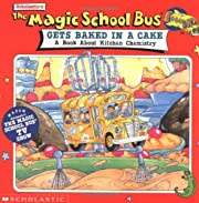 The Magic School Bus Gets Baked in a Cake: A…