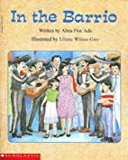 In the Barrio (Beginning Literacy) by Alma…