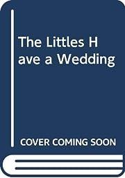 The Littles have a Wedding – tekijä: John…