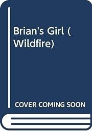 Brian's Girl (Wildfire, No 78) por Diane Hoh