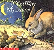 If You Were My Bunny por Kate McMullan