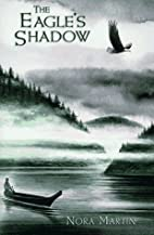 The Eagle's Shadow by Nora Martin
