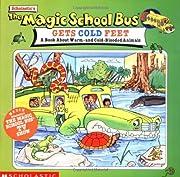 The Magic School Bus Gets Cold Feet: A Book…