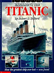 Exploring the Titanic: How the Greatest Ship…