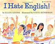 I Hate English! (A Blue Ribbon Book) –…