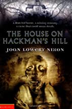 The House on Hackman's Hill by Joan Lowery…