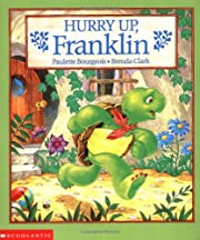 Hurry Up, Franklin! (Franklin) af Paulette…