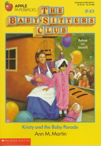 Kristy and the Baby Parade (Baby-Sitters Club #45), Martin, Ann M.