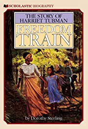 Freedom Train: The Story of Harriet Tubman…