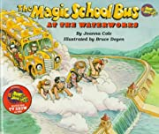 At The Waterworks (Magic School Bus) by…
