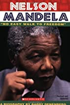 Nelson Mandela: No Easy Walk To Freedom by…