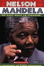 Nelson Mandela: No Easy Walk To Freedom by…