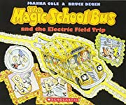 The Magic School Bus And The Electric Field…