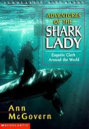 Adventures of the Shark Lady: Engenie Clark…