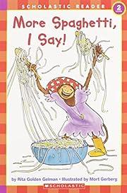 More Spaghetti, I Say! (Scholastic Reader…