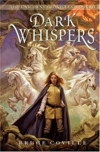 The Unicorn Chronicles #3: Dark Whispers, Coville, Bruce