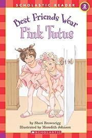 Best Friends Wear Pink Tutus (level 2)…