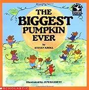 The Biggest Pumpkin Ever de Steven Kroll