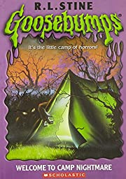 Welcome to Camp Nightmare (Goosebumps, No 9)…