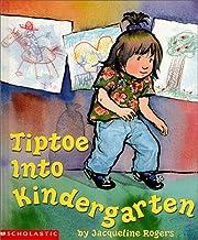 Tiptoe into Kindergarten de Jacqueline…