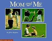 Mom and Me av John Kaplan